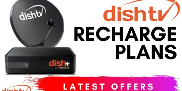 Best Dish TV Recharge, Dish TV Plans, Dish TV Packs, Dish TV Offers 2020