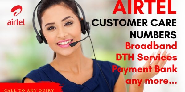 Airtel Customer Care,  4G Broadband, DTH Service, Payment Bank Customer Care Numbers