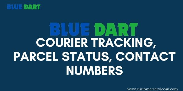 Blue Dart Courier Tracking, Parcel Status, Blue Dart Contact Numbers